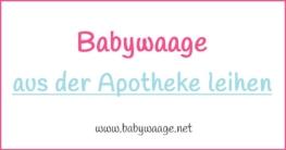 Babywaage ausleihen Apotheke