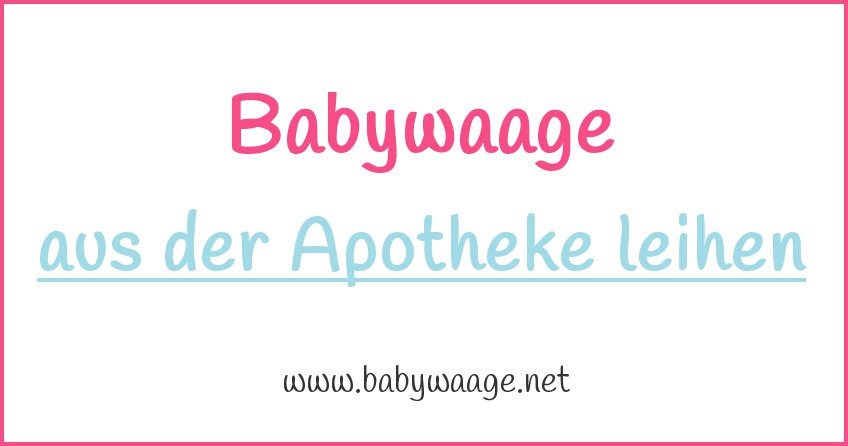 Babywaage ausliehen Apotheke